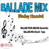 BALLADE MIX (Medley Kizomba)