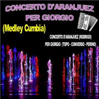 CONCERTO D'ARANJUEZ – PER GIORGIO (Medley Cumbia)