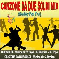 CANZONE DA DUE SOLDI MIX (Medley Fox Trot)