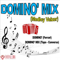 DOMINO' MIX ( Medley Valzer Musette)