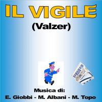 IL VIGILE (Valzer)