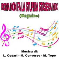 ROMA NON FA LA STUPIDA STASERA MIX (Medley Beguine)