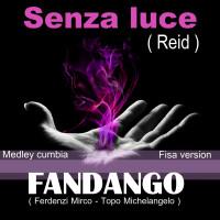 SENZA LUCE- FANDANGO (Medley Cumbia)