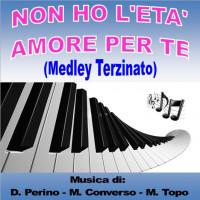 NON HO L' ETA' - AMORE PER TE (Medley Terzinato)