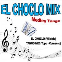 EL CHOCLO MIX (Medley Tango)