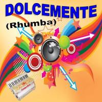 DOLCEMENTE (Rhumba)
