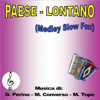 PAESE - LONTANO (Medley Slow Fox)