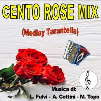 CENTO ROSE MIX (Medley Tarantella) Play