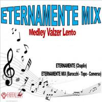 ETERNAMENTE MIX (Valzer Lento)