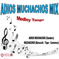 ADIOS MUCHACHOS MIX (Medley Tango)