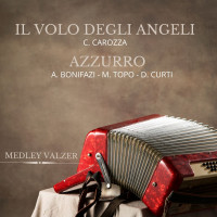 VOLO DEGLI ANGELI - AZZURRO (Medley Valzer)