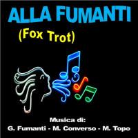 ALLA FUMANTI (Fox Trot)