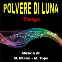 POLVERE DI LUNA (Tango)