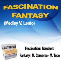 FASCINATION – FANTASY (Medley Valzer Lento)