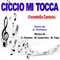 CICCIO MI TOCCA (Tarantella Cantata)